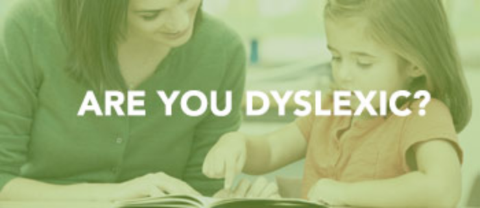 Are you Dyslexic?